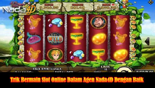Trik Bermain Slot Online Dalam Agen Nada4D Dengan Baik