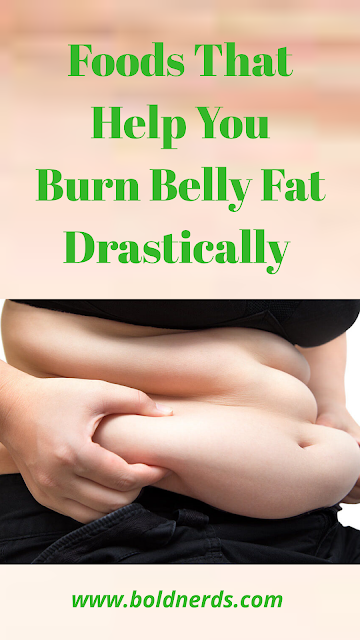7 Foods That Help You Burn Belly Fat Drastically