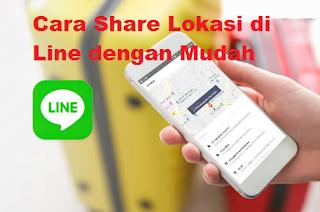 Cara Share Lokasi di Line dengan Mudah