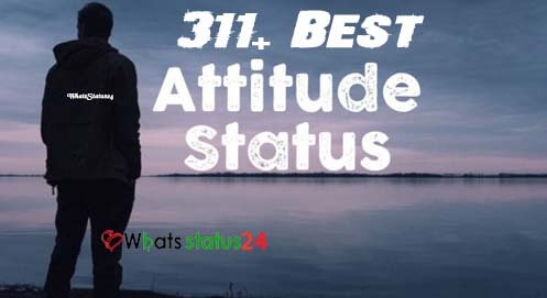 311 Best Attitude Status For Whatsapp Status In English 2019