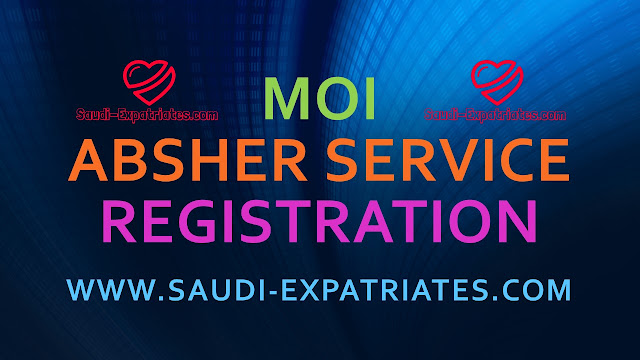 MOI SAUDI ABSHER SERVICE REGISTRATION