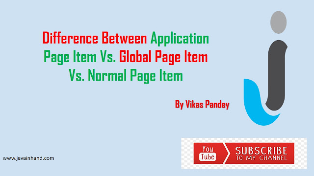 Difference Between Application Page Item Vs. Global Page Item Vs. Normal Page Item
