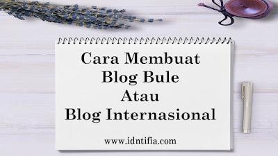 cara membuat blog bule bahasa inggris