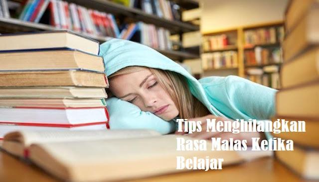 Tips Menghilangkan Rasa Malas Ketika Belajar