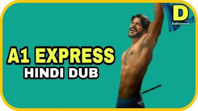 A1 Express Hindi Dubbed Movie