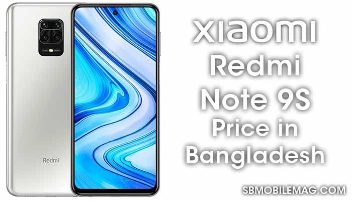 Xiaomi Redmi Note 9S, Xiaomi Redmi Note 9S Price, Xiaomi Redmi Note 9S Price in Bangladesh