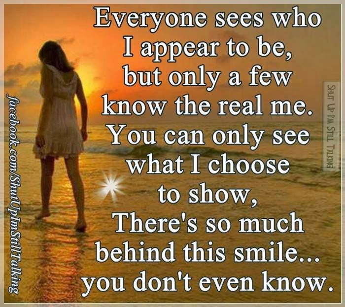 I Want To See You Smile Quotes: Everyone Sees Who I Appear To Be