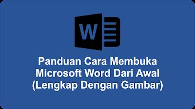 Panduan Cara Membuka Microsoft Word Dari Awal (Lengkap Dengan Gambar)