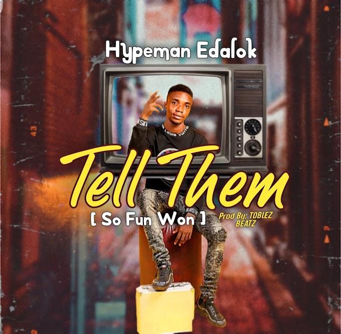[VIDEO] Hypeman Edalok - Tell Them (So Fun Won)