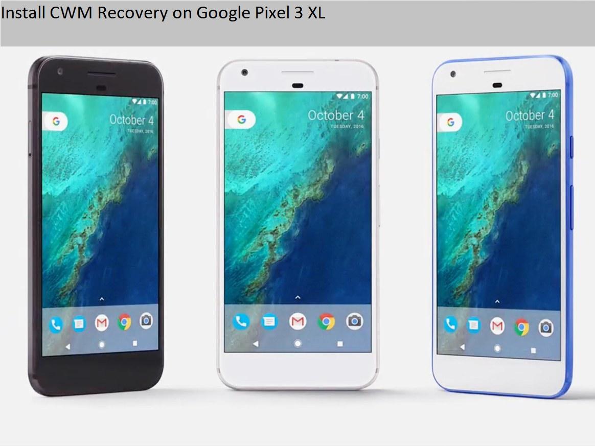 Install CWM Recovery on Google Pixel 3 XL - Updatemyphone