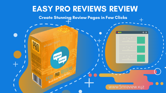 Easy Pro Reviews Review  —  Create Stunning Review Pages in Few Clicks