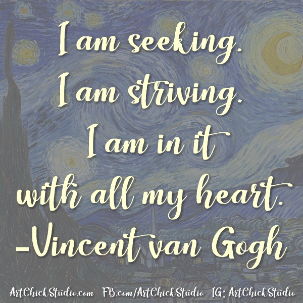 Vincent van Gogh In it With All My Heart - Art Chick Studio