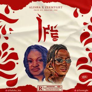 [Music] Ife - Alisha Ft Zeemyght