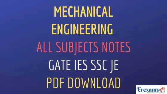 GATE, IES, SSC JE Mechanical Engineering (ME) Study Material Free Pdf Download