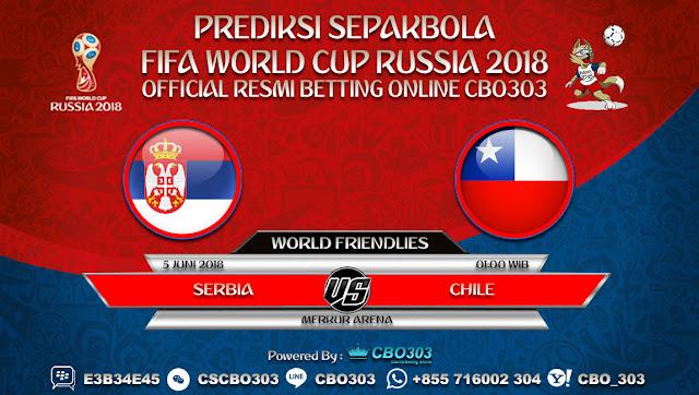 Prediksi Bola Serbia VS Chile 05 Juni 2018