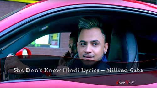 She-Dont-Know-Hindi-Lyrics-Millind-Gaba