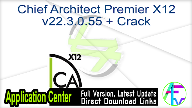 Chief Architect Premier X12 v22.3.0.55 + Crack