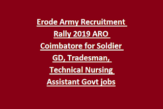 Erode Army Recruitment Rally 2019 ARO Coimbatore for Soldier GD, Tradesman, Technical Nursing Assistant Govt jobs