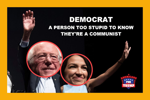 Memes: DEMOCRAT A person too stupid to know they're a communist