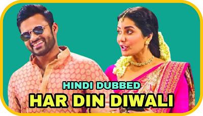 Har Din Diwali Hindi Dubbed Movie