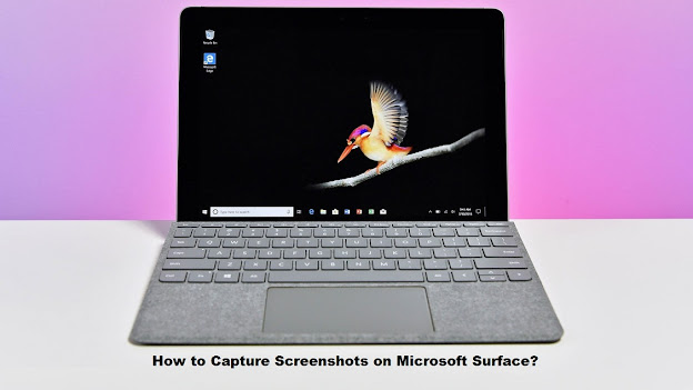 How to Capture Screenshots on Microsoft Surface?