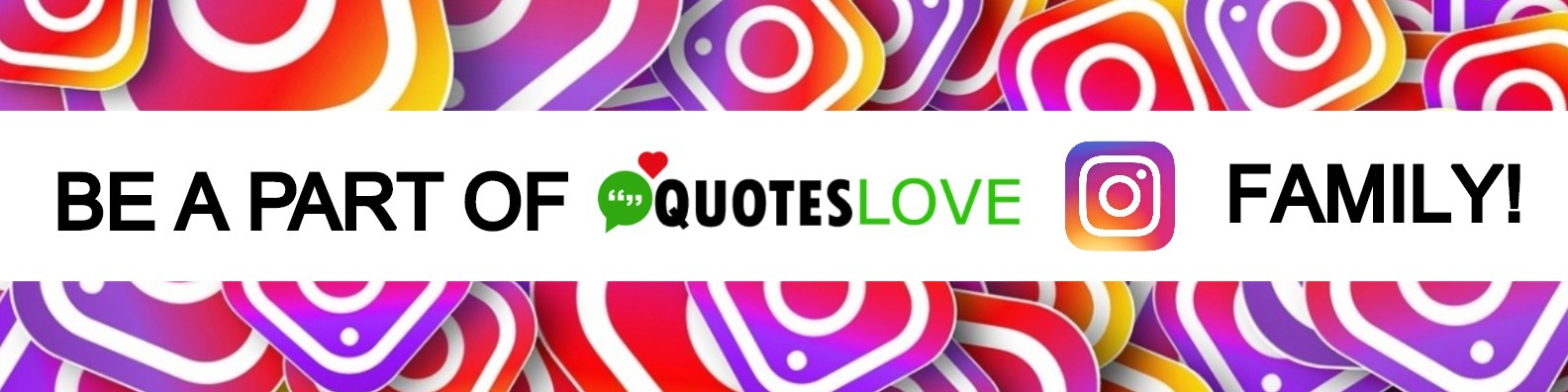 Be a part of QuotesLove.xyz Instagram Family!