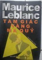 Tam Giác Vàng Ma Quỷ - Maurice Leblanc