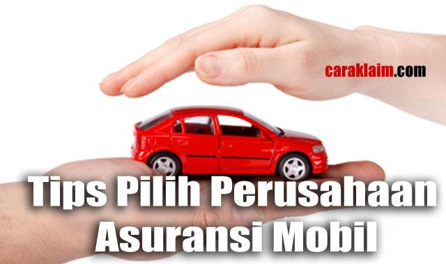 Cara Jeli Pilih Perusahaan Asuransi Mobil Terbaik