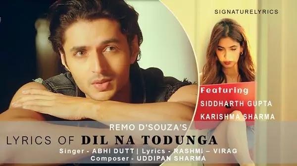 Dil Na Todunga Lyrics - Remo D'Souza - Abhi Dutt