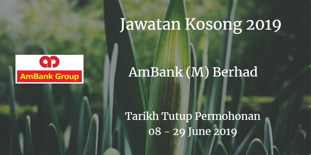 Jawatan Kosong AmBank (M) Berhad 08 - 29 June 2019