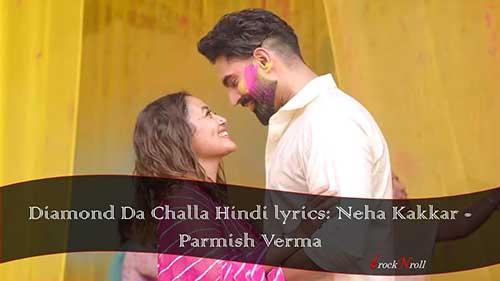 Diamond-Da-Challa-Hindi-lyrics-Neha-Kakkar-Parmish-Verma