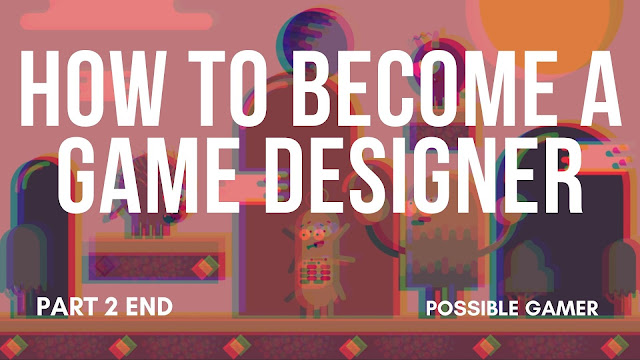 How to Become a Game Designer part 2 end image