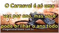 Frases sobre Carnaval e Folia