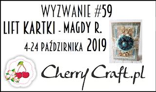 https://cherrycraftpl.blogspot.com/2019/10/wyzwanie-59-lift-kartki-magdy-r.html