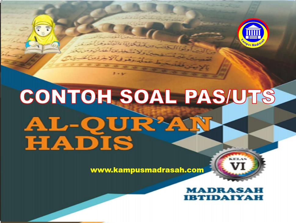 Soal PAS Al-Qur'an Hadis Kelas 6 SD/MI