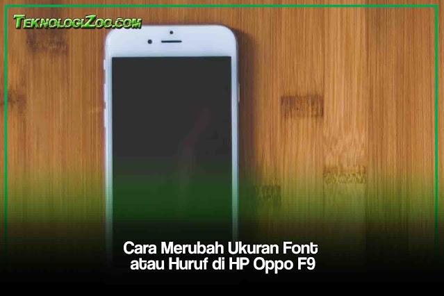 Cara Merubah Ukuran Font atau Huruf di HP Oppo F9