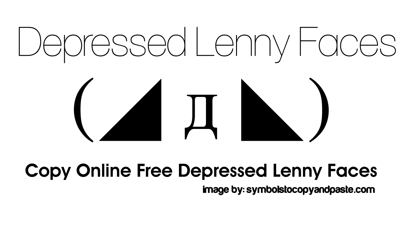 Depressed Text Faces - Copy Online Free(◞‸◟)Depressed Lenny Faces
