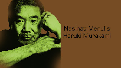 Nasihat Menulis Haruki Murakami