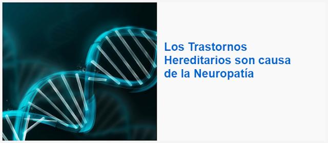 Los Trastornos Hereditarios son causa de la Neuropatía