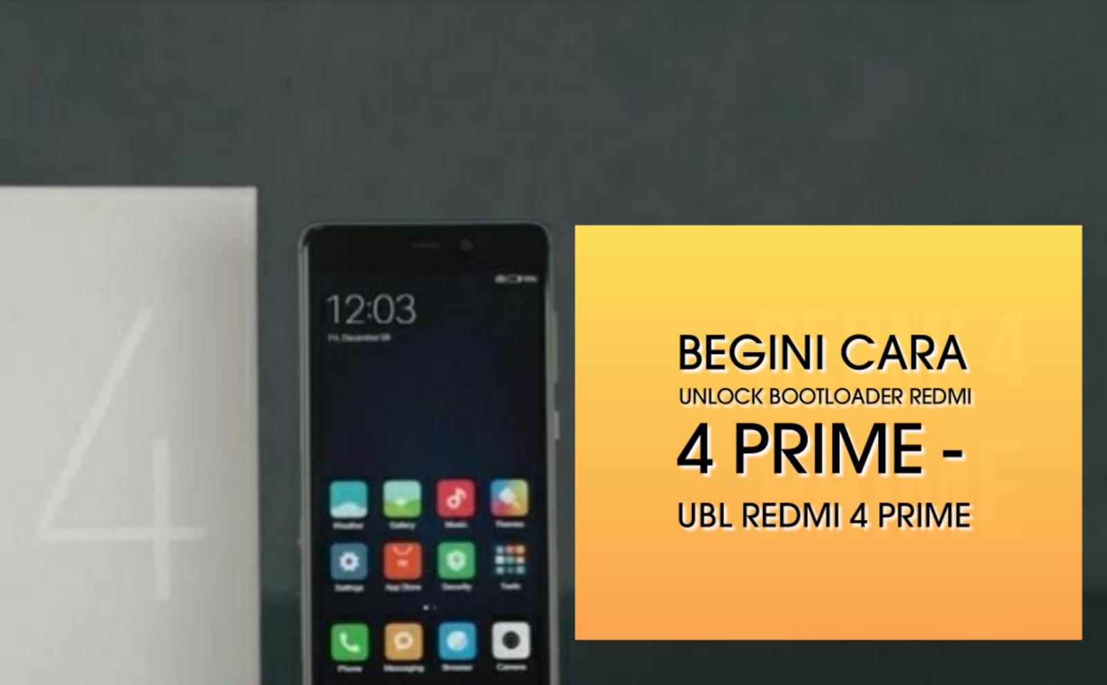 Cara unlock bootloader redmi 4 prime - UBL redmi 4 Prime