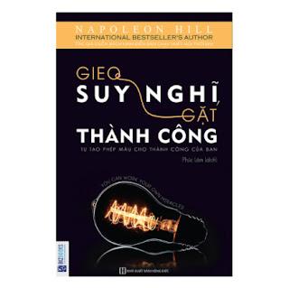 Gieo Suy Nghĩ Gặt Thành Công - Tự Tạo Phép Màu Cho Thành Công Của Bạn ebook PDF EPUB AWZ3 PRC MOBI