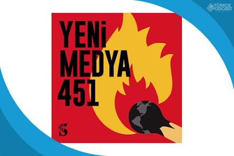 Yeni Medya 451 Podcast