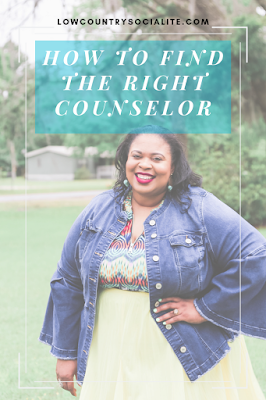 How To Find The Right Counselor, The Low Country Socialite, Plus Size Blogger, Savannah Georgia, Hinesville Georgia, Kirsten Jackson, Ray of Hope Counseling, Atlanta Georgia
