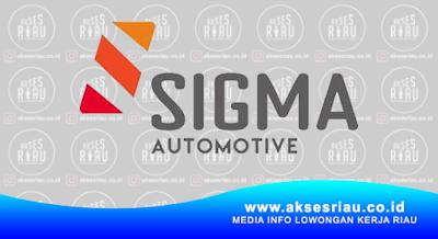Lowongan Sigma Automotive Pekanbaru Januari 2018