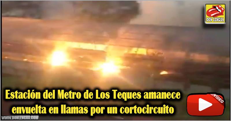 Estación del Metro de Los Teques amanece envuelta en llamas por un cortocircuito