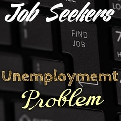 Unemployment is the Biggest Problem, Job seekers