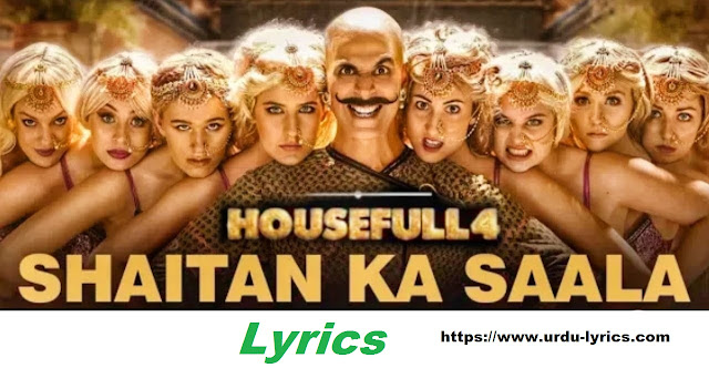 Shaitan Ka Saala Song Lyrics - Housefull 4 Movie