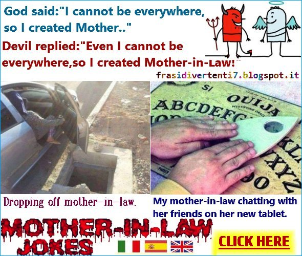 http://frasidivertenti7.blogspot.it/2014/11/funny-mother-in-law-jokes.html