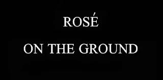 ROSÉ (BLACKPINK) - ON THE GROUND LYRICS