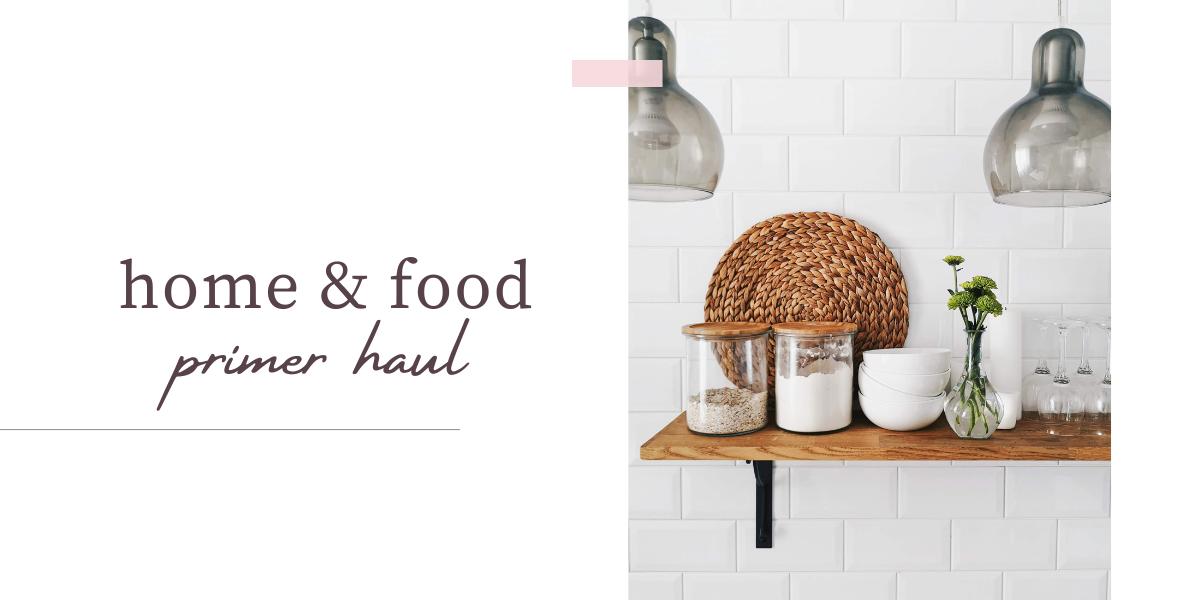 PRIMER HAUL, HOME&FOOD